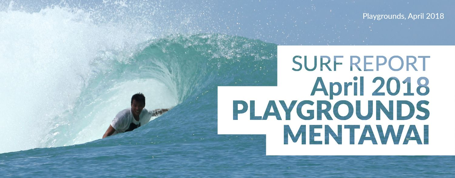 Playgrounds Surf Report, April 2018 by Shadow Surf Camp in