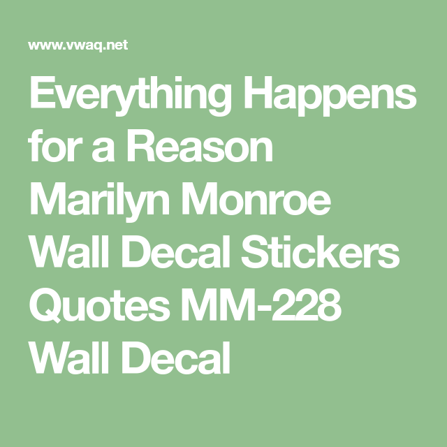 Vwaq Everything Happens For A Reason Marilyn Monroe Wall Decal