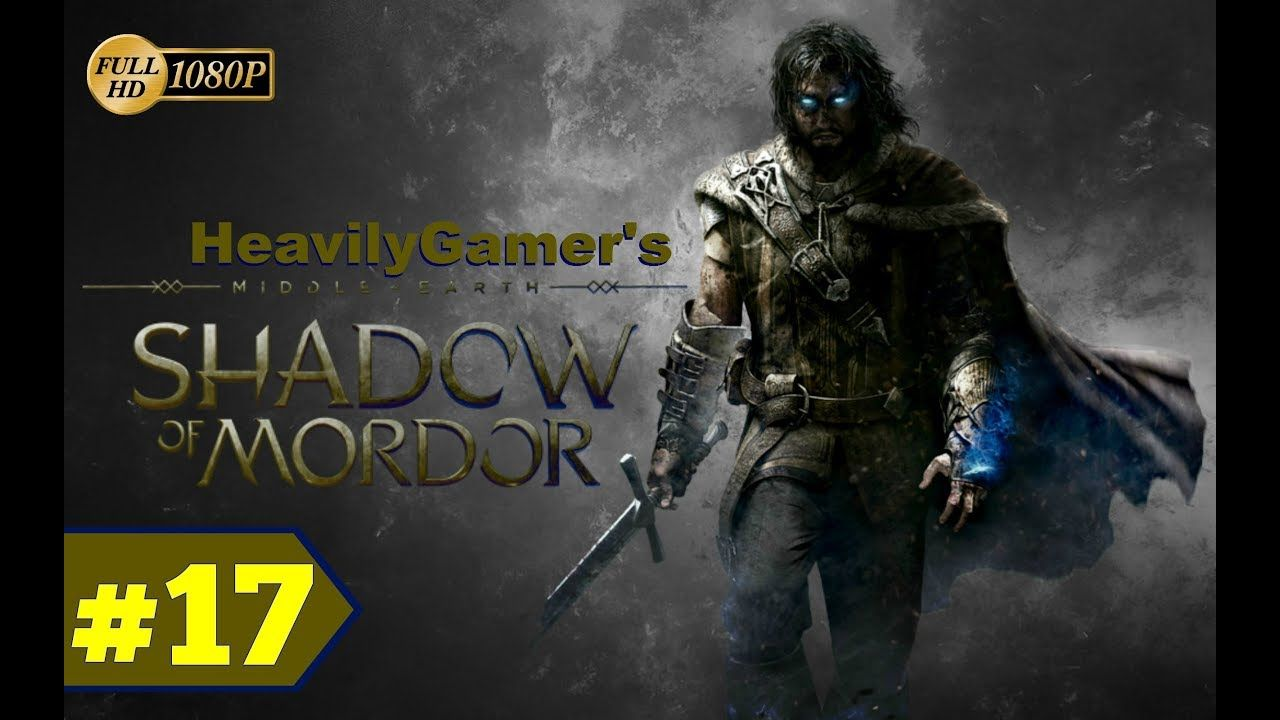Middle Earth Shadow of Mordor (PC) Gameplay Walkthrough Part 17: The Cur...