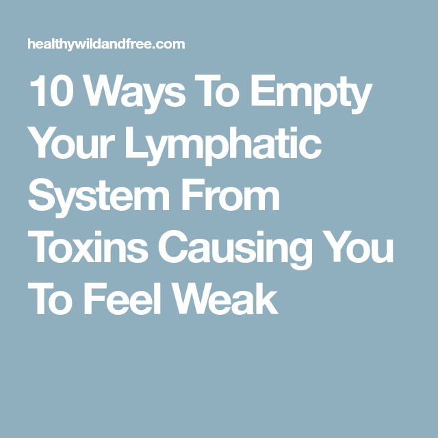 10 ways to empty your lymphatic system from toxins causing you to metabolism thecheapjerseys Image collections