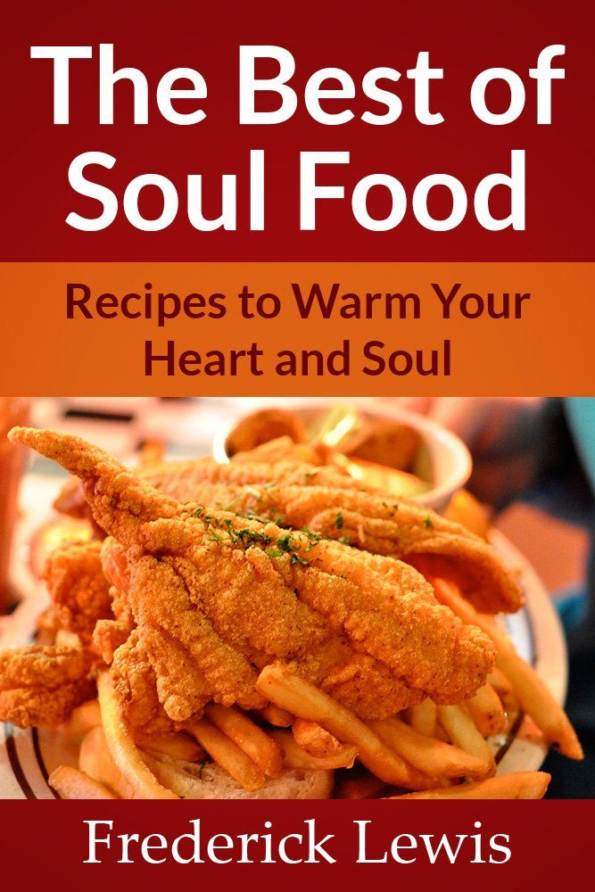The best of soul food recipes to warm your heart soul african the best of soul food recipes to warm your heart soul forumfinder Gallery