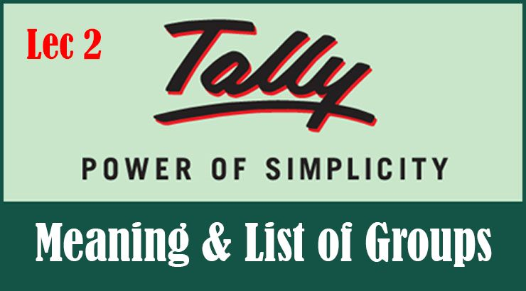 List Of Groups In Tally Meaning Tally Erp 9 Tutorial Notes Accounting Software Accounting Journal Entries