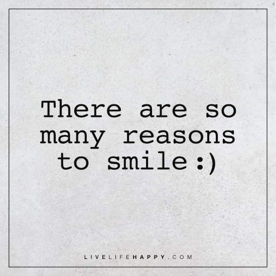deep life quote there are so many reasons to smile