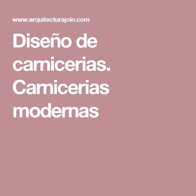Diseño de carnicerias. Carnicerias modernas