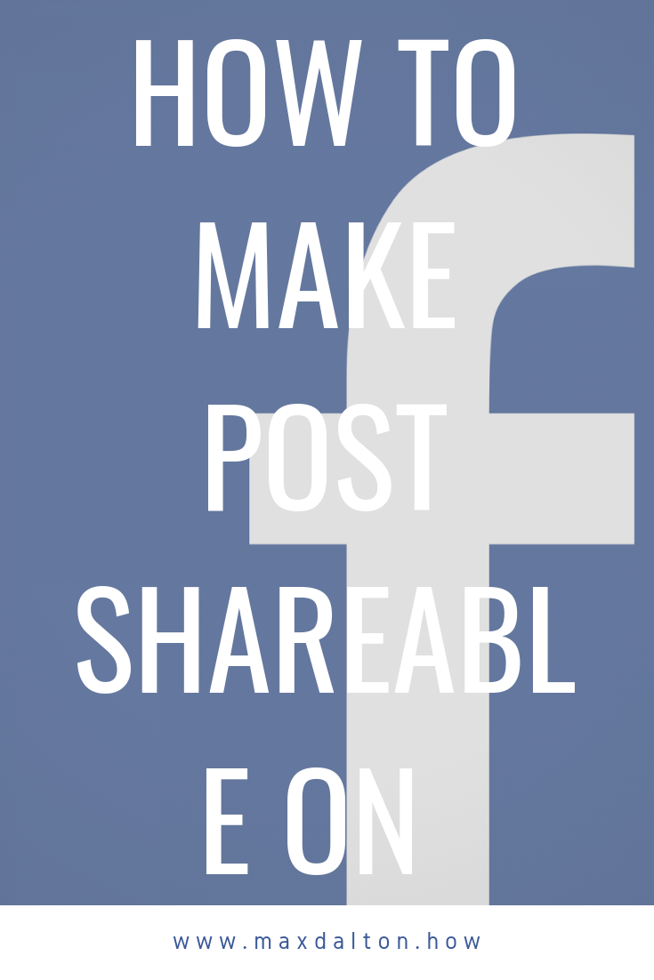 How To Make A Post Shareable On Facebook Facebook Settings Facebook App Facebook Website