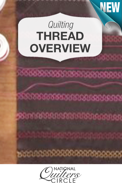 Learn the differences between thread types and weights http://www.nationalquilterscircle.com/video/quilting-thread-overview-004549/?utm_source=pinterest&utm_medium=organic&utm_campaign=A219 #LetsQuilt