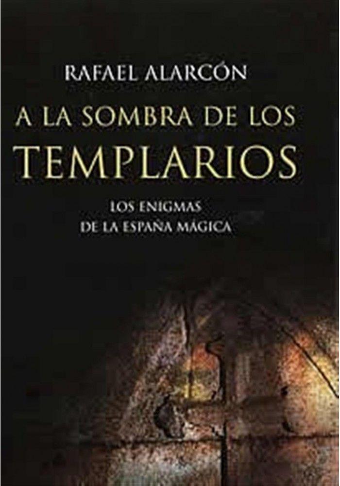 A La Sombra De Los Templarios Libros De Lectura Gratis Libros De Misterio Libros De Alquimia