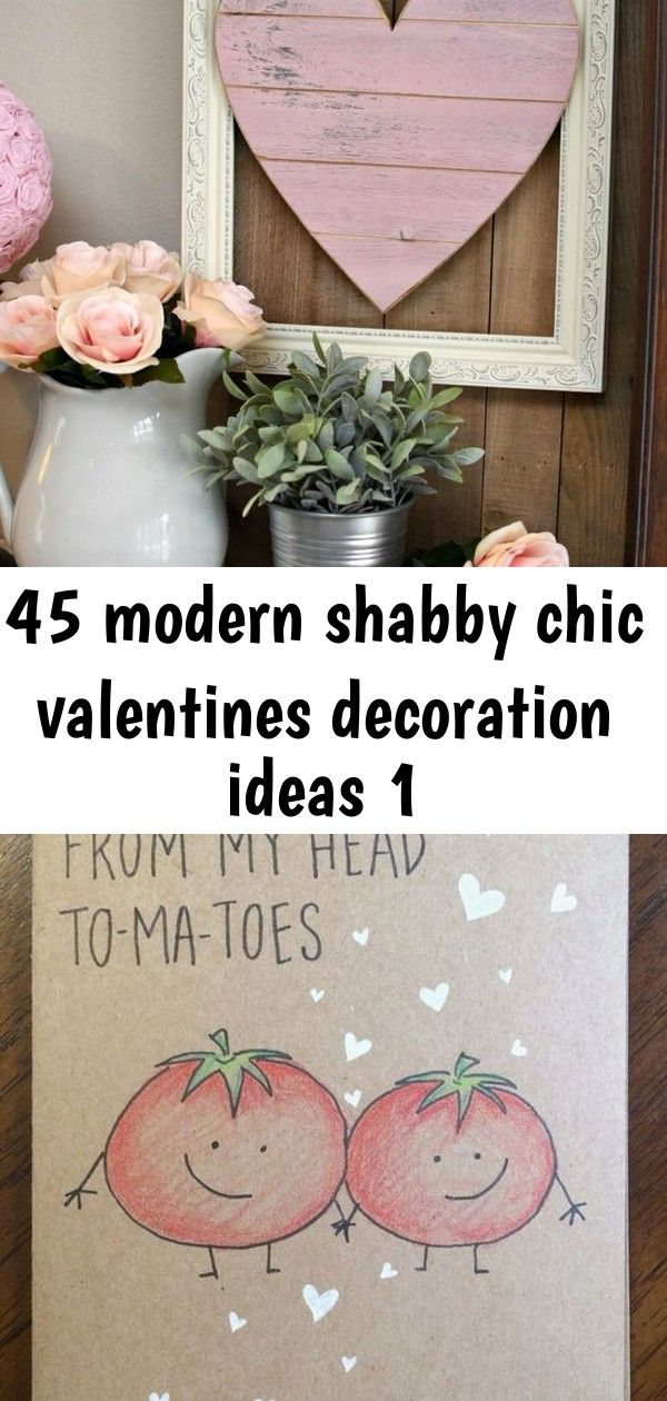 45 modern shabby chic valentines decoration ideas 1 Modern Shabby Chic Valentines Decoration Ideas29 Funny Valentines Day Pictures And Cards 72 Pics05 Happy Valentines Da...
