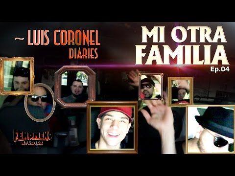 """LUIS CORONEL DIARIES """"MI OTRA FAMILIA"""" EP 04 - YouTube"""