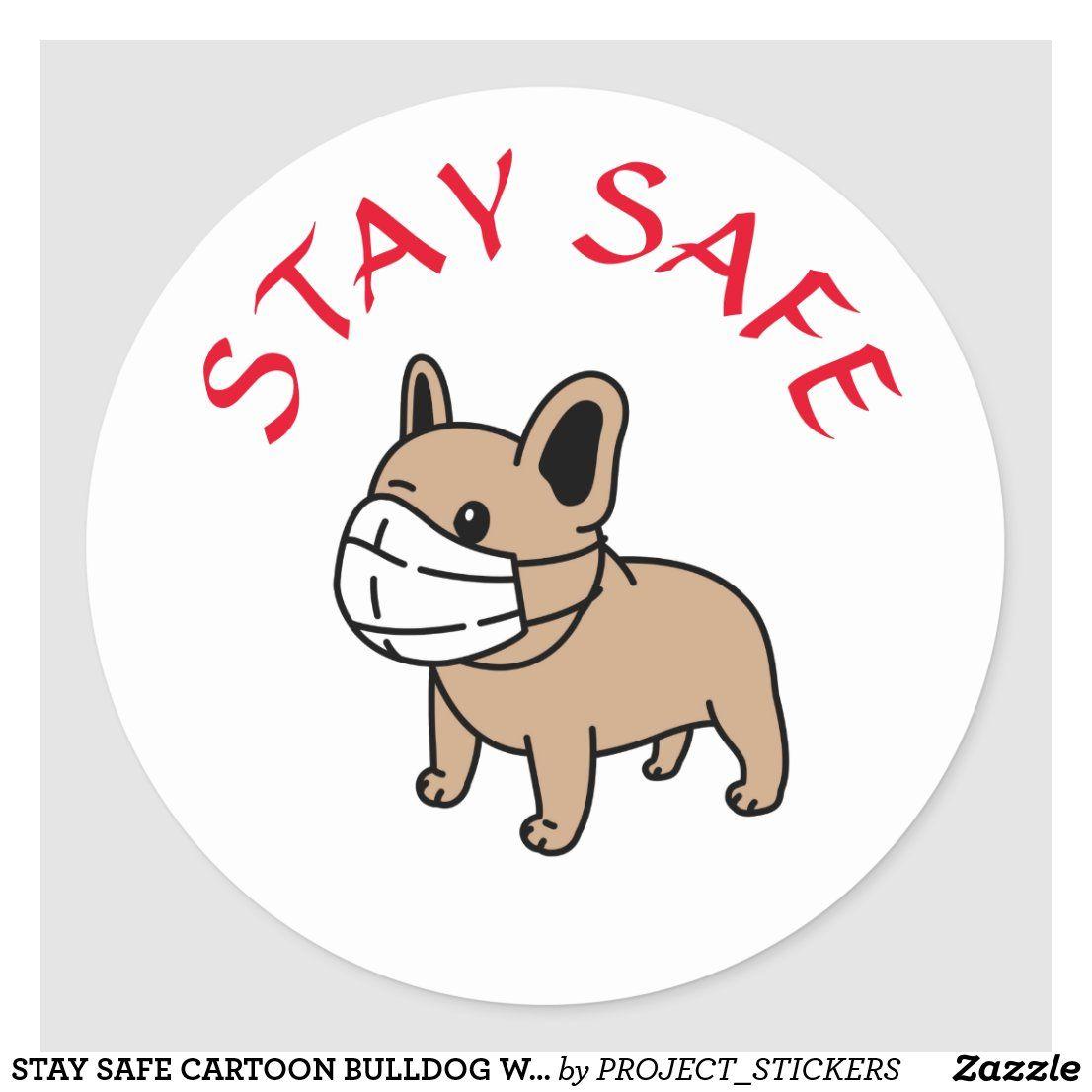Stay Safe Cartoon Bulldog With Face Mask Sticker Zazzle Com In 2020 Mask Drawing Bulldog Cartoon