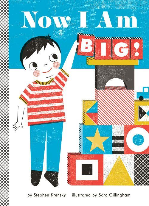 Now I Am Big children's book by author Stephen Krensky and illustrator Sara Gillingham.