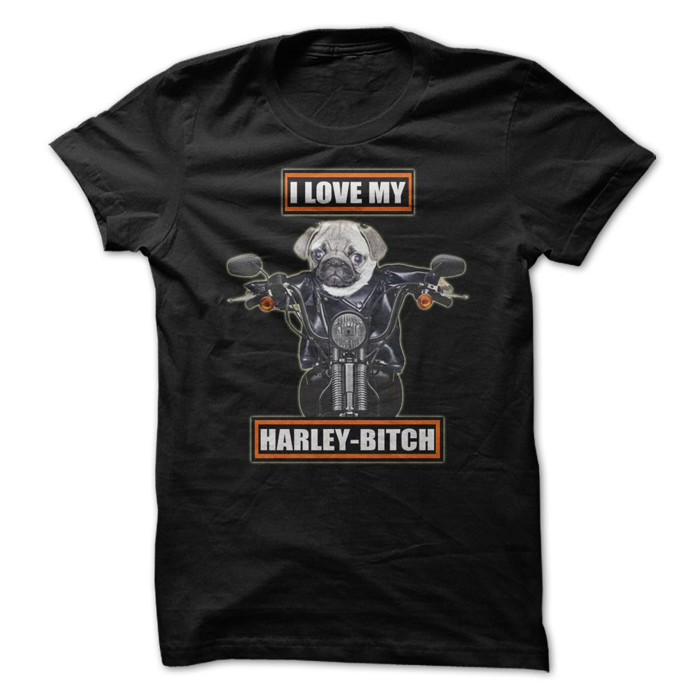 I love my harley bitch tshirt click here to choose color and buy http