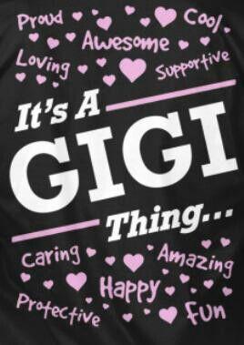 I Love Being A Gigi Gigi Quotes Grandma Quotes Gigi Shirts