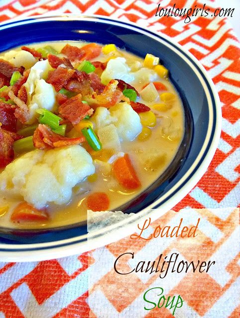 Lou Lou Girls : Loaded Cauliflower Soup