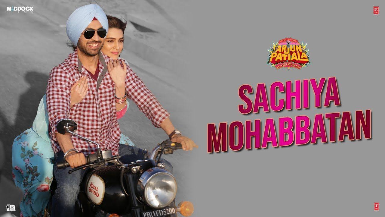 Sachiya Mohabbatan Song Arjun Patiala Diljit Dosanjh Kriti Sanon Sachet Tandon Sachin Jigar Youtube Movie Songs Latest Movie Songs Hindi Movie Song