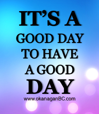Its A Good Day To Have A Good Day Quotes Have A Good Day