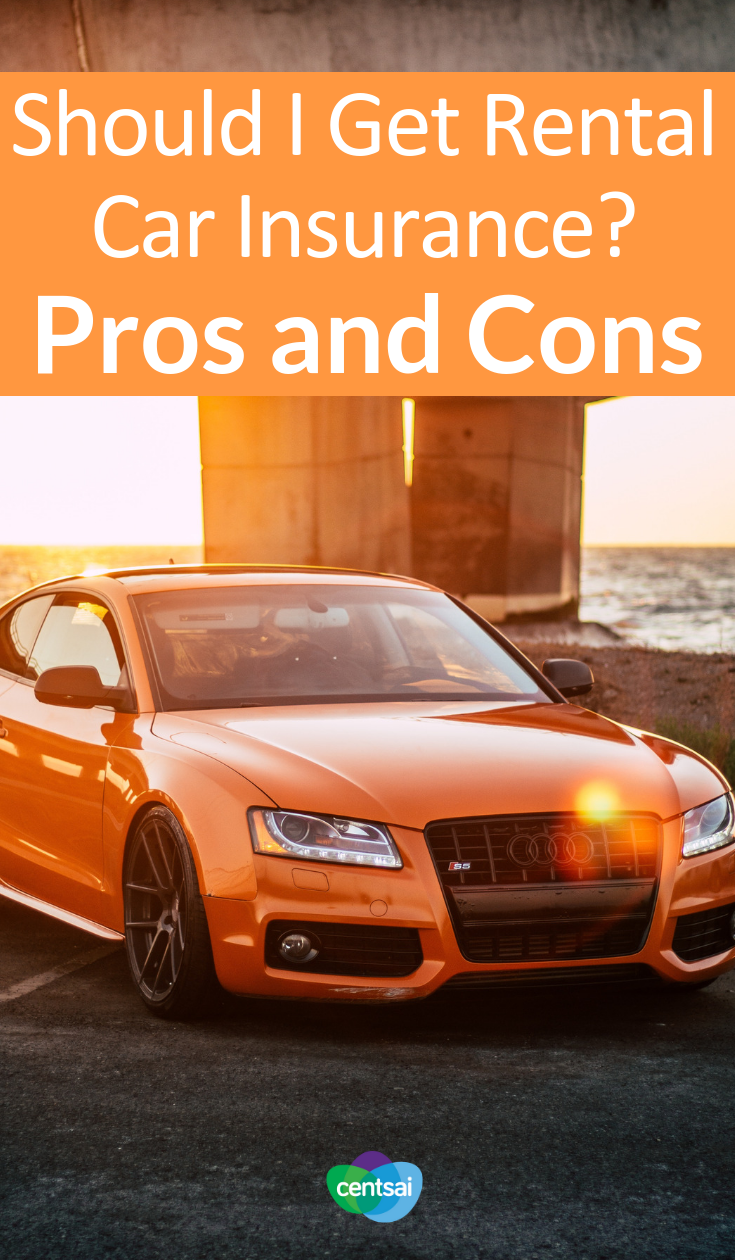Should I Get Rental Car Insurance Pros And Cons Rental Car