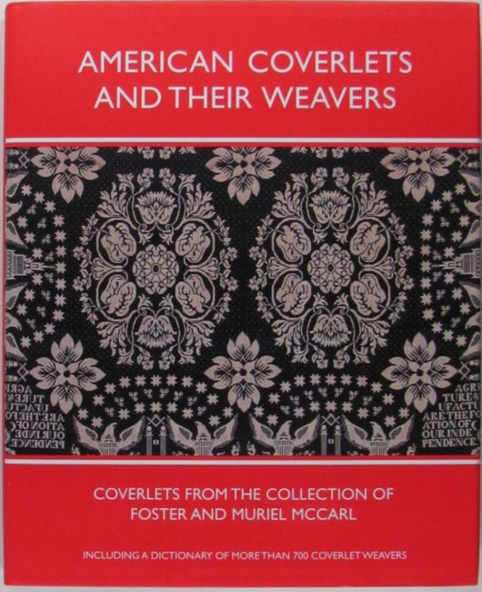 American Antique Coverlets + 19th Century Coverlet Weavers -McCarl Collection