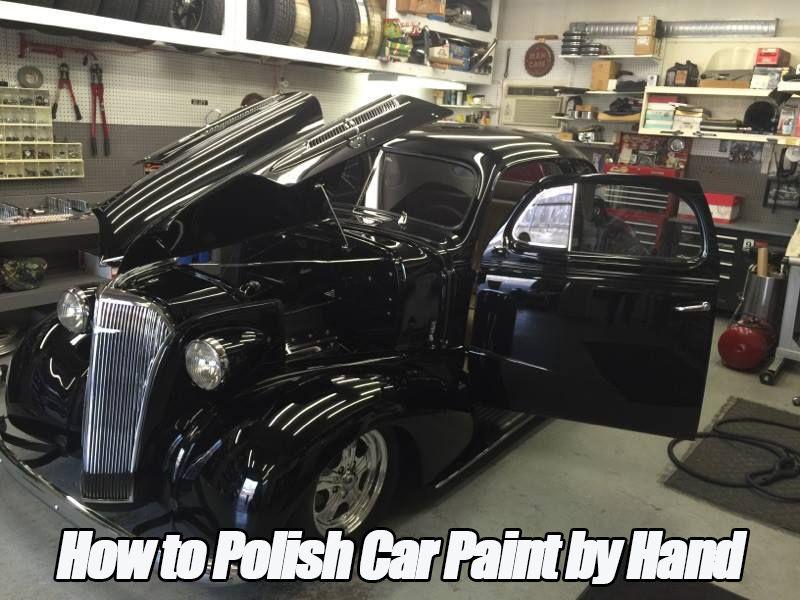 How to Polish Car Paint by Hand Car polish, Car painting