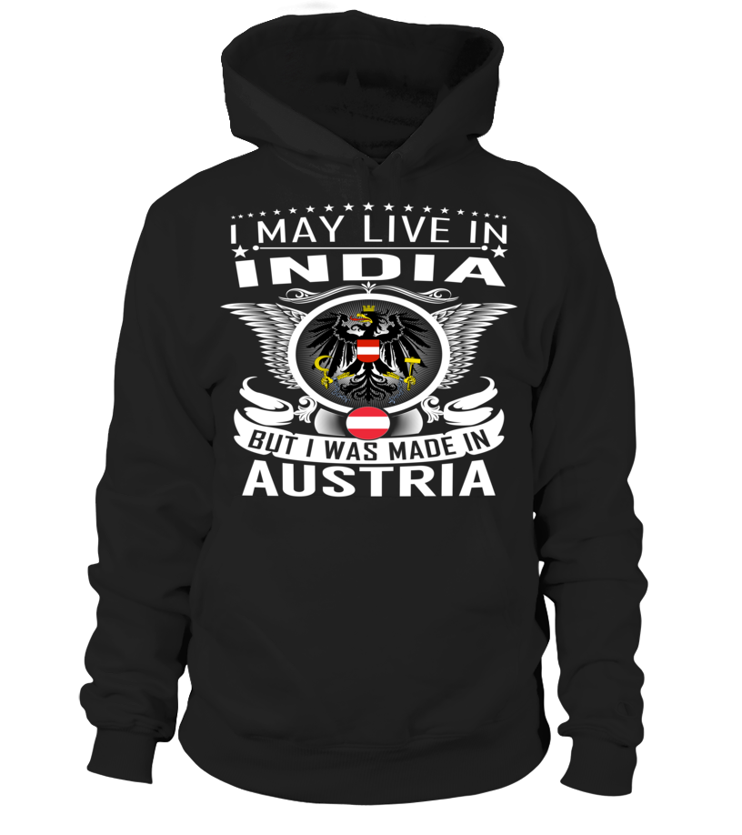 I May Live in India But I Was Made in Austria #Austria