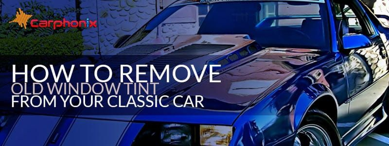 How To Remove Old Window Tint From Your Classic Car