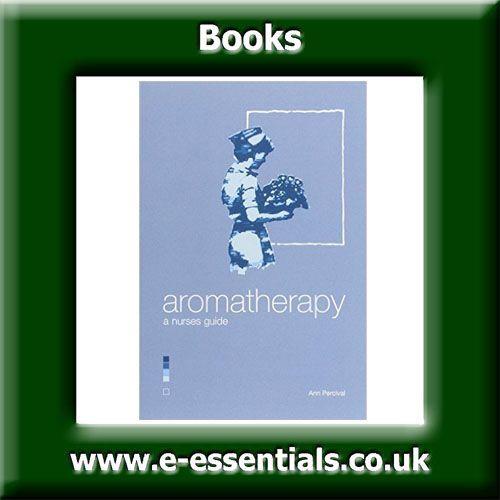 Aromatherapy - A Nurses Guide Book Author Ann