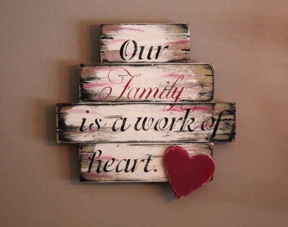 Our Family Is A Work Of Heart Rustic Distressed Wooden Sign