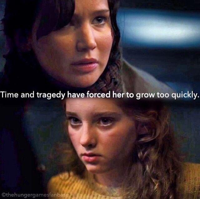 """""""Time and tragedy have forced her[Prim] to grow too quickly."""" - Katniss (Catching Fire) """"O tempo ea tragédia tê-la forçado [Prim] a crescer muito rapidamente."""" - Katniss (Catching Fire)"""