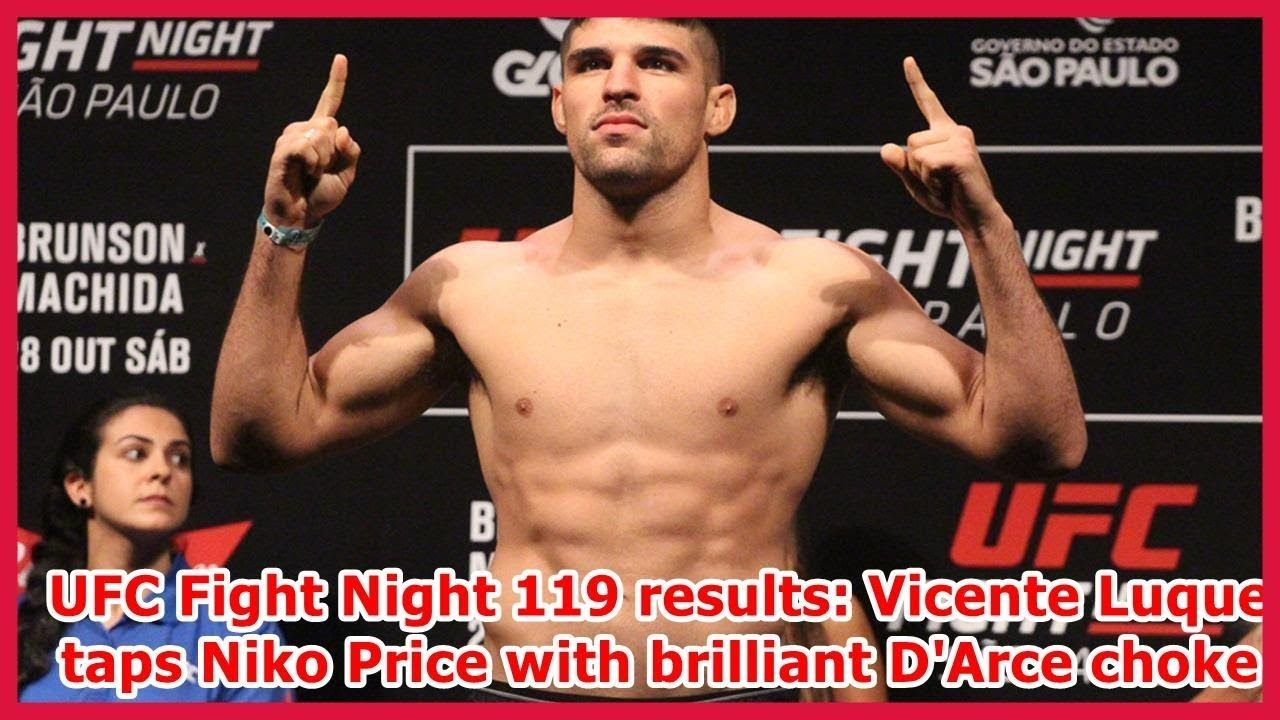 Ufc Fight Night 119 Results Vicente Luque Taps Niko Price With Brilliant D Arce Choke