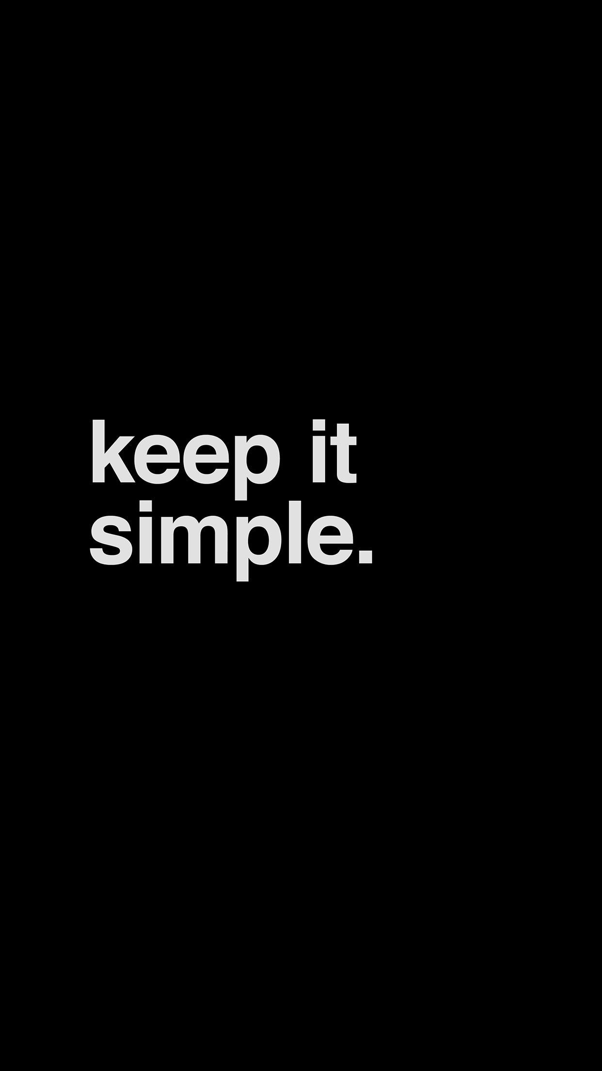 Nice Minimal Keep It Simple Stupid Black Dark Quote Iphone6 Plus Plain Black Wallpaper Simple Wallpapers Dark Quotes