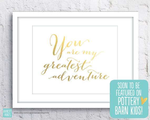 You Are My Greatest Adventure Love Print. Typographic Print. Movie Quote. Modern Wall Art. Faux Gold Foil Print.
