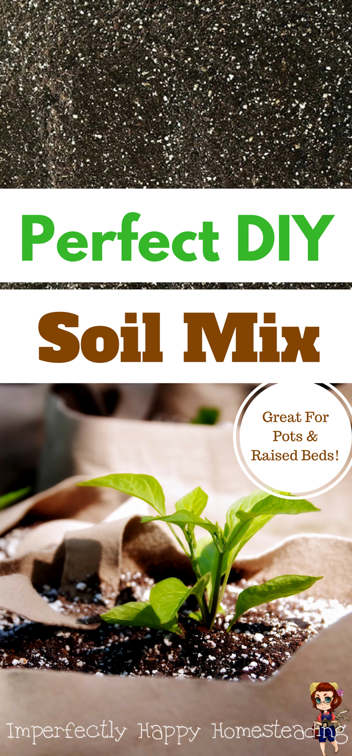 The Best Diy Soil Mix Recipe With Images Organic Soil Mix