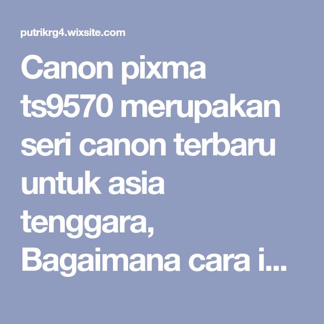 Canon pixma ts9570 review | Review Printer | Canon, Website