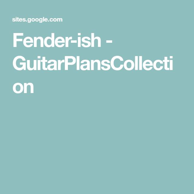 Fender-ish - GuitarPlansCollection | Kytara | Pinterest