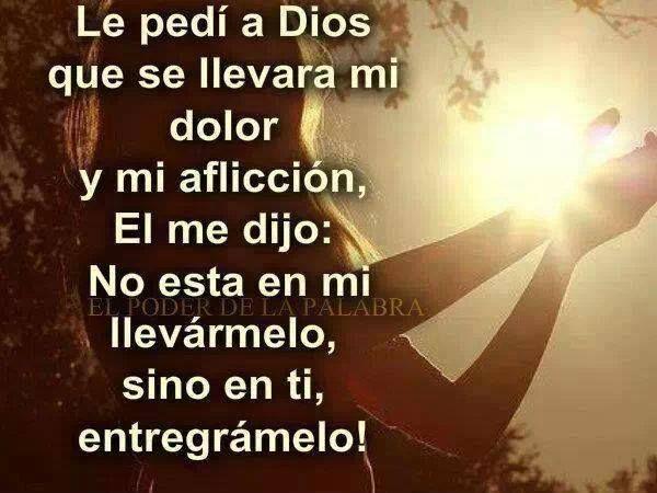 Deja todo en manos de Dios y confía sea cual sea tu idea de él.