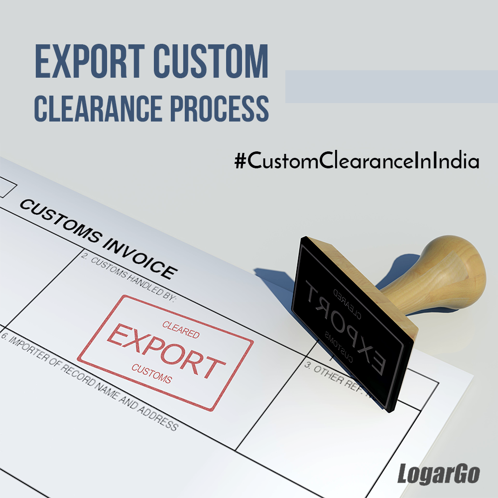Export Custom Clearance Process At Glance Filing Shipping Bill Sb By Exporter Agent Obtain Carting Order From Carrier Custom Process Customs Clearance