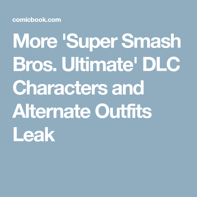 More 'Super Smash Bros  Ultimate' DLC Characters and Alternate