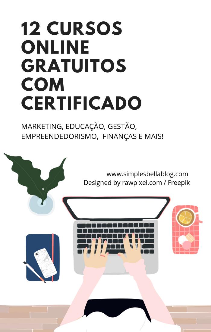12 Cursos Online Gratuitos Com Certificado Marketing Educacao Gestao Empreendedorismo E Mais Sites De Cursos Online Cursos Gratuitos Com Certificado Cursos Online De Graca