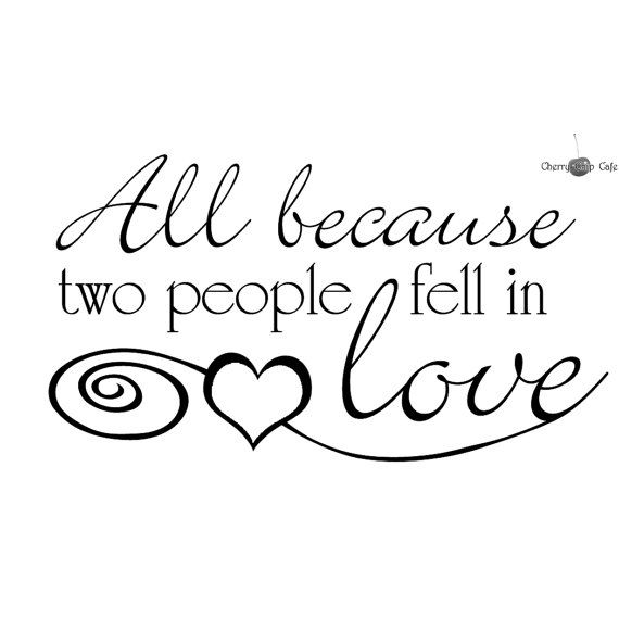 All Because Two People Fell In Love Vinyl Wall By Cherrychipcafe