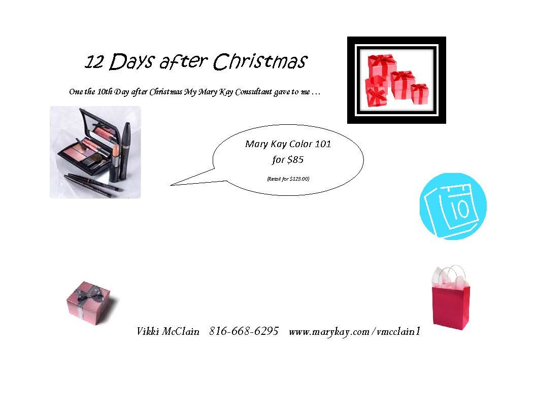 1-4-14 On the 10th day after Christmas your savings is: www.marykay.com/vmcclain1 www.facebook.com/vikkimarykayconsultant