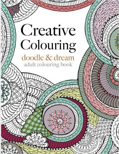 Creative Colouring: doodle & dream: An intricate colouring book for grown ups: Christina Rose: 9781910771143: Amazon.com: Books