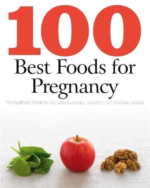 100 Best Foods for Pregnancy - Charlotte Watts   Baby Spaeth