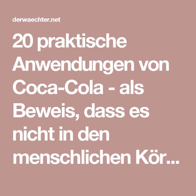 20 praktische Anwendungen von Coca-Cola - als Beweis, dass es nicht in den menschlichen Körper gehört