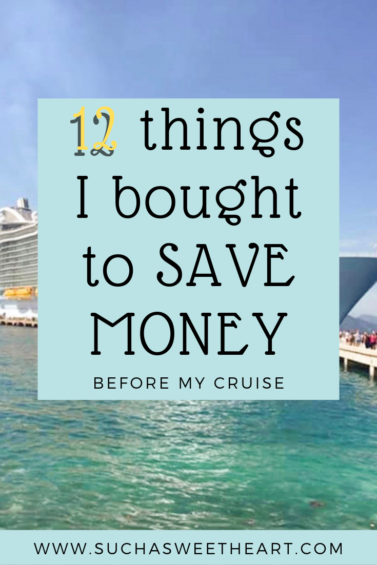 12 Things I Bought to SAVE MONEY Before my Cruise