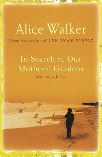In Search of Our Mother\u0027s Gardens by Alice Walker,   wwwamazon - sample higher education resume