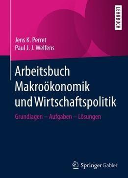 Arbeitsbuch Makroökonomik Und Wirtschaftspolitik PDF