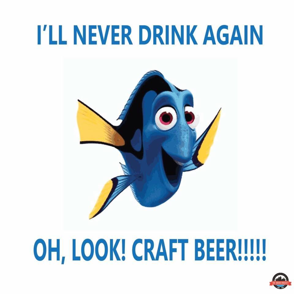Dory Craft Beer Humor Craft Beer meme The Brew