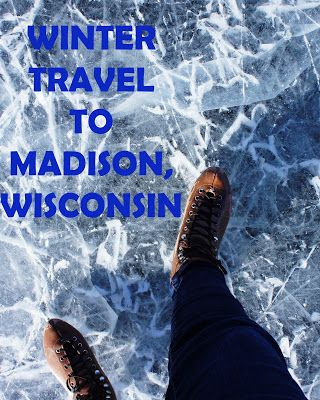 Traveling To The Winter Wonderland Of Madison Wisconsin