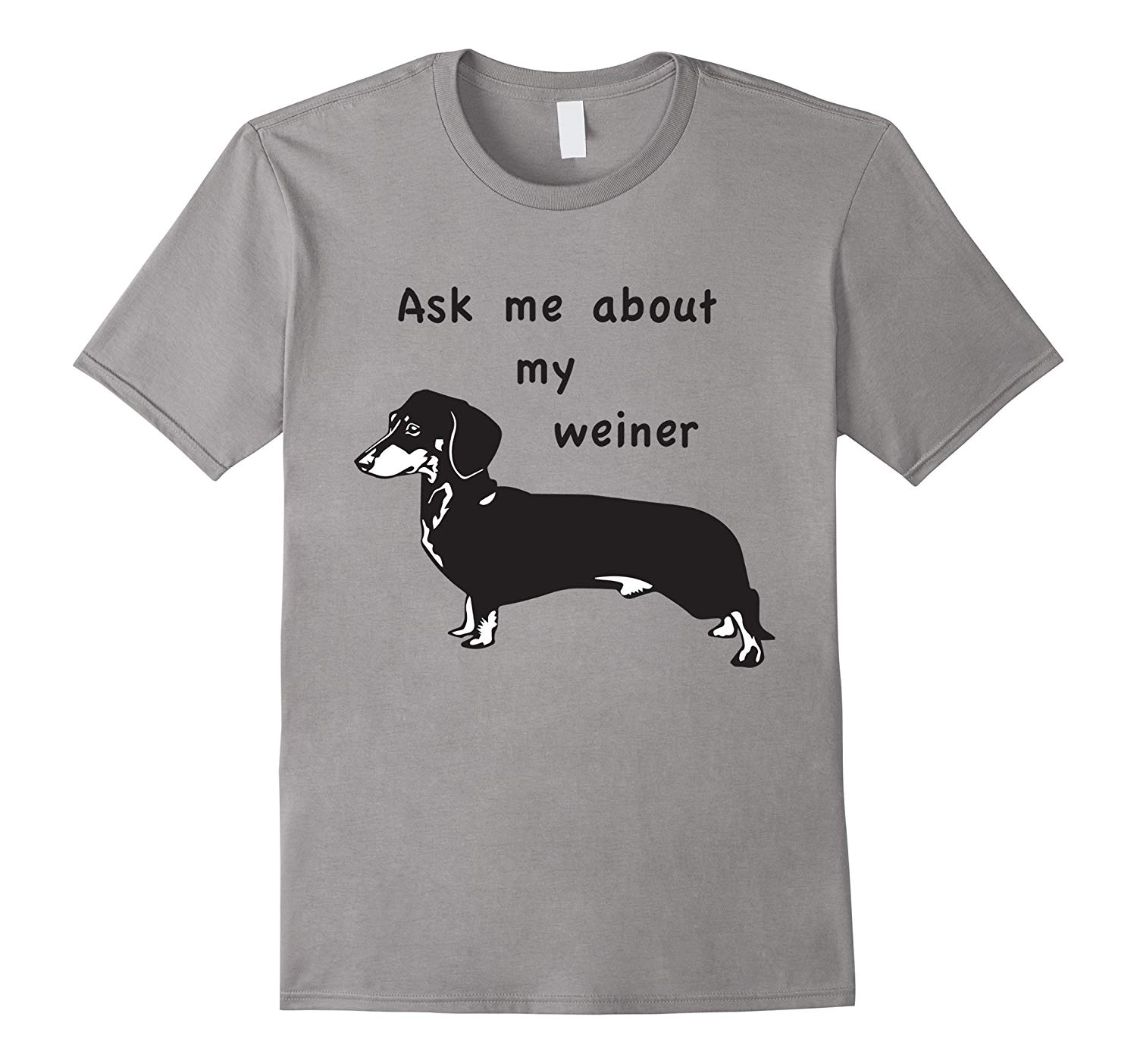 Ask Me About My Weiner Dog Funny Dog T Shirt Th Dog Shirt Funny