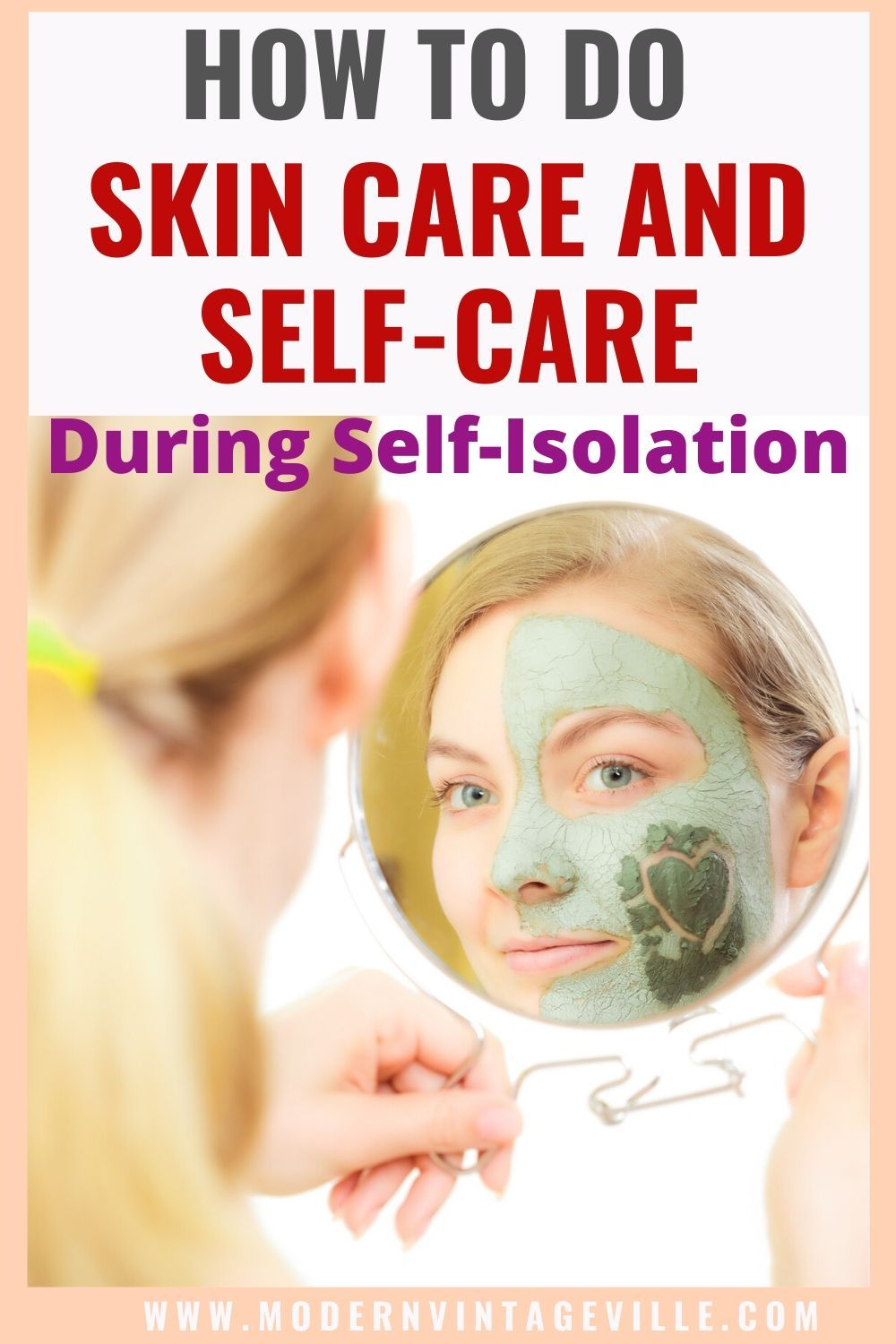 Skin Care During Self Isolation Guide Modern Vintage Ville Beauty Skin Care Routine Skin Care Healthy Skin Tips